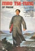 37 poesie: tradotte e commentate con un saggio politico-letterario di Joachim Schickel (Mao) LETTERATURA CINESE – POESIA – POESIE