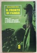 IL FRONTE DI FANGO - FRIULI 1917 LA RITIRATA DEGLI ALPINI IL DRAMMA DEI PROFUGHI IN UN ROMANZO-DOCUMENTO