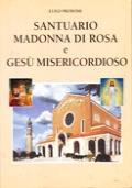 SANTUARIO MADONNA DI ROSA E GESU' MISERICORDIOSO