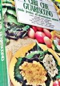 I CIBI CHE GUARISCONO guida pratica alla alimentazione naturale
