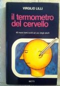IL TERMOMETRO DEL CERVELLO. 40 nuovi temi svolti ad uso degli adulti