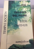 Trilogia del fiume. Il Ticino - L'Ofanto - Il Po