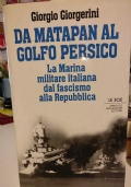Da Matapan al Golfo Persico: la Marina militare italiana dal fascismo alla Repubblica