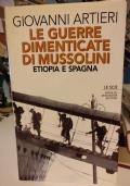 Le guerre dimenticate di Mussolini Etiopia e Spagna