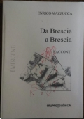Da Brescia a Brescia. Racconti