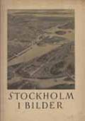STOCKHOLM I BILDER. PICTURESQUE STOCKHOLM. STOCKHOLM PITTORESQUE. STOCKHOLM IM BILD