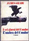 I sei giorni del Condor L'ombra del Condor  due romanzi