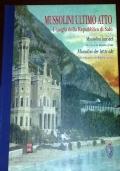 MUSSOLINI ULTIMO ATTO - I luoghi della Repubblica di Salò - edizione italiana tedesca inglese e tedesca