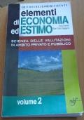 Elementi di Economia ed Estimo vol.2, scienza delle valutazioni in ambito privato e pubblico.