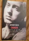 Eminem. La vita e i giorni di Eminem