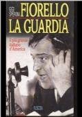 FIORELLO LA GUARDIA - IL PIU' GRANDE ITALIANO D AMERICA