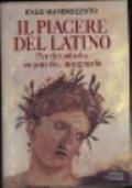 Il piacere del latino - Per ricordarlo, impararlo, insegnarlo