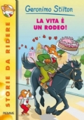GERONIMO STILTON LA VITA E' UN RODEO