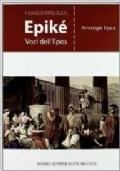 Epikè. Voci dell'Epos. Antologia Epica. Con materiali per il docente. Per i Licei e gli Ist. Magistrali