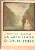 LA CASTELLANA DI SHENSTONE   [  Collana ''Biblioteca delle Signorine'' in edizione rilegata con sopracoperta originale  a colori. Firenze, Editrice SALANI 1947  ].
