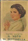 IL VOTO DI BETTINELLA.   [  Collana ''Biblioteca delle Signorine'' in edizione rilegata con sopracoperta originale  a colori. Firenze, Salani 1941   ].
