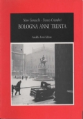 Bologna anni Trenta. Nino Comaschi la piccola città d'un fotografo borghese. Con una testimonianza di Giorgio Comaschi.
