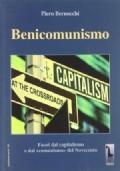 Benicomunismo. Fuori dal capitolismo e dal comunismo del Noecento
