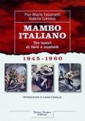 Mambo Italiano. Tre lustri di fatti e misfatti 1945-1960
