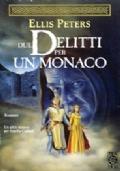 DUE DELITTI PER UN MONACO (The Leper of Saint Giles, 1981) - Prima edizione TEADue, febbraio 1991 - Le indagini di fratello Cadfael