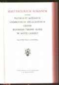Martyrologium Romanum ad usum fratrum et monialum Carmelitarum excalceatorum ordinis beatissimae virginis Mariae de Monte Carmelo. Recentioribus decretis accomodatum.