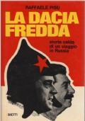 LA DACIA FREDDA - STORIA CALDA DI UN VIAGGIO IN RUSSIA