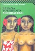 Arcobaleno ( Banana Yoshimoto ) Feltrinelli 2005/1 edizione