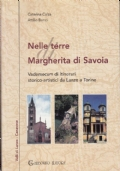 Nelle terre di Margherita di Savoia (Valli di Lanzo - Canavese)