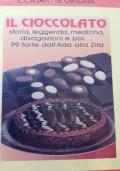 Il cioccolato storia leggenda medicina divagazioni e poi 99 torte dalla dall'ADA alla Zita
