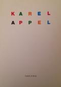Karel Appel. Dipinti, sculture e collages