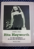 Rita Hayworth - La vita quotidiana di una diva di Hollywood