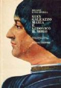 MILANO E GLI SFORZA - Gian Galeazzo Maria e Ludovico il Moro (1476-1499)