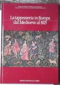 LA TAPPEZZERIA IN EUROPA DAL MEDIOEVO AL 1925