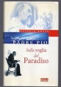 PADRE PIO SULLA SOGLIA DEL PARADISO