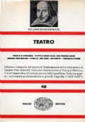Teatro (vol. IV) Troilo e Cressida. Tutto è bene quel che finisce bene. Misura per misura. Otello. Re Lear. Macbeth. Timone d'Atene