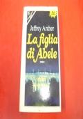 JEFFREY ARCHER: LA FIGLIA DI ABELE. SPERLING & KUPFER 1984 PRIMA EDIZIONE! PANDORA