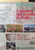 I sentieri del Touring in Italia 75 itinerari scelti dai nostri esperti