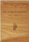 SCRITTI E DISCORSI DI ARNALDO MUSSOLINI - LA CONCILIAZIONE