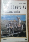MARCO POLO, COME NASCE UN FILM ,