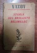 STORIA DEL BRIGANTE BELIMELEC  E DI ALTRI EROI DEL BALCANO
