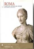 ROMA L'ARTE NEL CENTRO DEL POTERE - DALLE ORIGINI AL II SECOLO D.C. (1° VOLUME)