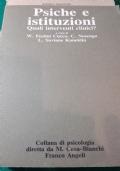 Psiche e istituzioni quali interventi clinici?