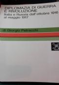 Diplomazia di guerra e rivoluzione Italia e Russia dal ottobre 1916 al maggio 1917