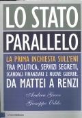 LO STATO PARALLELO - La prima inchiesta sull'ENI tra politica, servizi segreti, scandali finanziari e nuove guerre. Da Mattei a Renzi