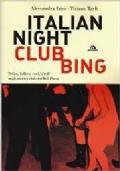 ITALIAN NIGHT CLUB BING - Deliri, follie e rock'n'roll negli storici club del Bel Paese