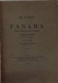 LE CANAL DE PANAMA.  Etude historique, politique et financière