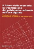 il futuro della memoria: la trasmissione del patrimonio culturale nell'era digitale