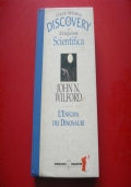 JOHN N.WILFORD: L'ENIGMA DEI DINOSAURI. MONDADORIDE AGOSTINI 1994 DISCOVERY