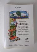 Manuale per i dilettanti di pittura a olio, acquarello, miniatura, guazzo, tempera, encausto, pastello, fotopittura, ecc