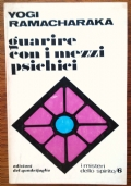 GUARIRE CON I MEZZI PSICHICI